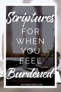 for When You are Burdened - Kaylene Yoder Are you weary and overwhelmed? Discover how these Scriptures for encouragement will help you trust God and rekindle you joy in Jesus no matter what you face! Bible Study Journal, Scripture Study, Hope Scripture, Encouraging Bible Verses, Scriptures, Online Bible Study, Hope In God, Great Words, Prayer Request