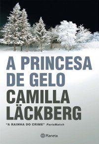 A princesa de gelo - Camilla Lackberg