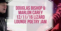 Douglas Bishop and Marlon Carey are the Featured Poets this Sunday at the Lizard Lounge Poetry Jam http://poetryjam.com