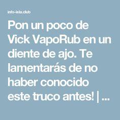 Pon un poco de Vick VapoRub en un diente de ajo. Te lamentarás de no haber conocido este truco antes! | Las Mejores Recetas Caseras