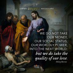 '...the quality of our love' Bishop Robert Barron (Lenten Gospel Reflections)