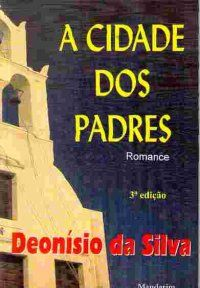 A Cidade dos Padres, de Deonísio da Silva