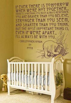Love the quote, not crazy about the font. Looks awesome with a yellow room (pooh and honey colored)