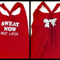 $24  Sweat Now Rest Later Racerback Workout Tank Top by RufflesWithLove