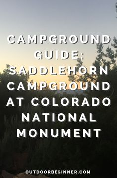 Beginner's guide to camping at Colorado National Monument near Grand Junction, Colorado.
