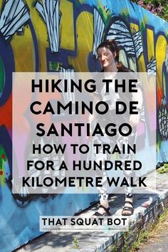 If you're hiking the Camino de Santiago, then you'll want to train for the 100km walk. Find out how now!