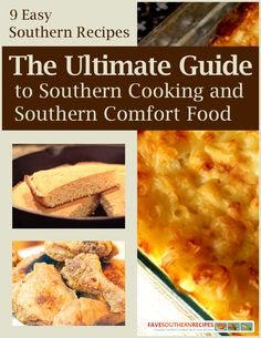 """""""9 Easy Southern Recipes: The Ultimate Guide to Southern Cooking and Southern Comfort Food"""" Free eCookbook   FaveSouthernRecipes.com"""