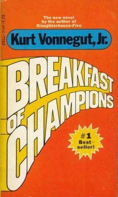 """Breakfast of Champions"" by Kurt Vonnegut"