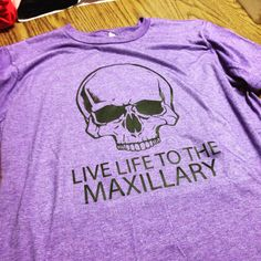 Super soft Live Life to the Maxillary shirt. Find it at www.dentalhygienenation.com Dental Hygiene School, Dental Life, Dental Humor, Dental Assistant, Dental Hygienist, Orthodontic Humor, Dental Shirts, Dental Office Design, Vinyl Shirts