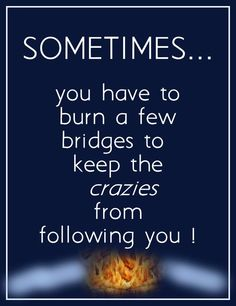 sometimes it's like one of those action movies with the bridge falling away in flames just one step behind you the whole way...run like hell!