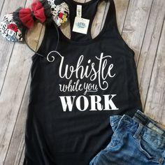 Disney Shirts / Whistle while you work / Disney Shirts for Women