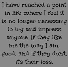 Got there years ago. - i have reached a point in life life quotes quotes quote life quote