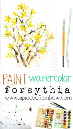 Unconventional and fun methods on How to Paint these beautiful Watercolor Flowers - Forsythias: the first flowers to bloom in spring! - A Piece Of Rainbow
