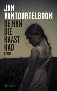 De Man Die Haast Had | Jan Vantoortelboom