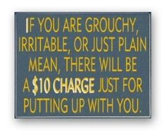 If You Are Grouchy Wood Sign