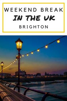 Weekend Break in the UK: Brighton and Seven Sisters What to do in Brighton