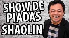SHAOLIN: SHOW DE PIADAS COMPLETO DO SHAOLIN - VÁRIAS PIADAS DO COMEDIANT...