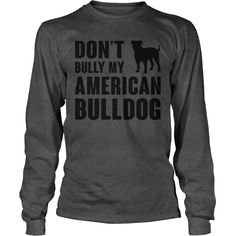 Dont bully my American Bulldog