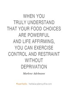 True words / by Marlene Adelmann. Want to study herbalism? Click on the image. #learnherbs #quote