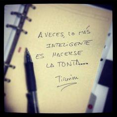 """""""A veces lo más inteligente es hacerse la tonta..."""" #mujer #frases #lifestyle"""