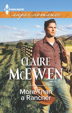 Feature – More Than A Rancher by Claire McEwen