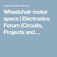 I have a wheelchair motor, of which I am trying to find more about. From the lable on the motor (my comments in green): FRACMO REF SER. Circuits, Specs, Electronics, Projects, Log Projects, Blue Prints, Consumer Electronics