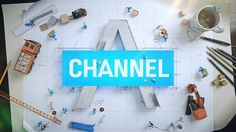 CHANNEL A & CHANNEL A PLUS Brand Identity 2015 Moving Identity Reel --------------- Channel A : Brand strategy team Creative Agency : HA&D