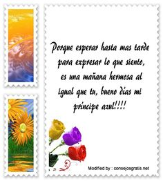 mensajes bonitos de buenos dias,Mensajes de buenos dias: http://www.consejosgratis.net/las-mejores-frases-de-buenos-dias-a-mi-novio/