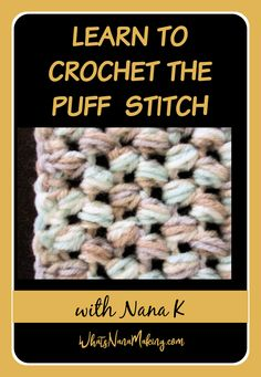 learn to crochet puff stitch, crochet v-stitch and half double crochet. Part of the learn to crochet series by Nana K. Learn 30 different crochet stitches and make an afghan. Linen Stitch, V Stitch, Moss Stitch, Different Crochet Stitches, Crochet Stitches Patterns, Stitch Patterns, Half Double Crochet, Single Crochet, Puff Stitch Crochet