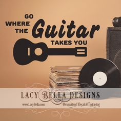"www.lacybella.com   ""Go where the guitar takes you"" music related quote vinyl decal wall words"