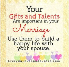 Husband Marriage quote: Your gifts and talents are important in your marriage. Use them to build a happy life with your spouse. Love My Husband, Good Wife, Bind Us Together, Marriage Help, Husband Quotes, Happy Life, Feelings, Gifts, Group