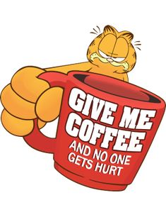 Give me coffee funny quotes quote coffee cartoons garfield funny quote ¡Buenos díassssss,!SEGURNAUTAS Warning: Grumpy without Coffee Coffee Talk, I Love Coffee, Coffee Break, My Coffee, Morning Coffee, Coffee Shop, Coffee Cups, Coffee Lovers, Drink Coffee