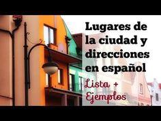 Los lugares de la ciudad y cómo dar direcciones en español - YouTube