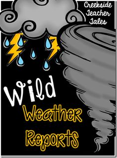 Wild Weather-FREEBIE By Tracy Tegeler   My team and I not only read the texts suggested in our curriculum, but also Scholastic News articles, resources from Reading A-Z, and other online resources.  To end our weather study we wanted to do an informational writing activity with a little twist and creativity. We decided to have our kids do weather reports.