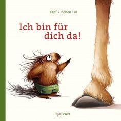 Tulipan Verlag | Ich bin für dich da! | Kinderbücher online kaufen