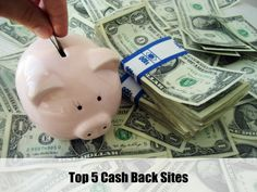 The Top 5 Cash Back Sites