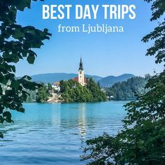 Discover the best day trips from Ljubljana Slovenia - Ljubljana to Bled and Slovenia tours to Piran, Caves, Emerald river and more!