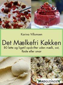 Det mælkefri køkken af Karina Villumsen (Bog) - køb hos SAXO.com