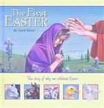 The First Easter: The Story of Why We Celebrate Easter - Hardcover