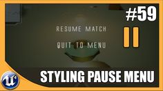 Styling our Pause Menu - Unreal Engine 4 Beginner Tutorial Series First Video Game, Video Games, Game Tester Jobs, Game Mechanics, Video Game Development, Game Design, 3d Design, 3d Tutorial, Game Engine