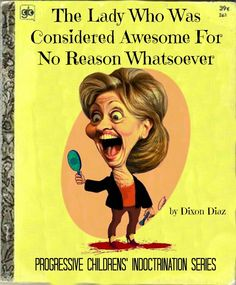The Lady Who Was Considered Awesome For No Reason Whatsoever - Hillary Clinton