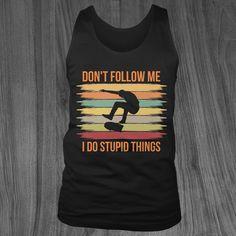 I Love Skateboarding Skateboard Shirts, Skateboard Pictures, Stupid Things, Tee Shirts, Tees, Follow Me, Skateboarding, Gifts For Family, Shirts For Girls