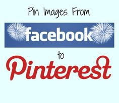 Easily Pin Images From Facebook To Pinterest.  Click on the image to find out how.