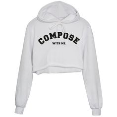 "HOODIE CROPPED WHITE ""COMPOSE WITH ME"" ($48) ❤ liked on Polyvore featuring tops, hoodies, white hooded sweatshirt, white crop top, white top, sweatshirt hoodies and crop top"