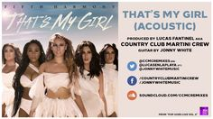 01 Fifth Harmony - That's My Girl (Acoustic) [by Country Club Martini Cr...