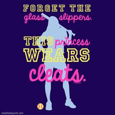 Forget the glass slippers, this princess wears cleats!  Inspiration from ChalkTalkSPORTS.com!  Check out this awesome design on our softball products which make great gifts for softball girls and softball fans to show their love for the game!