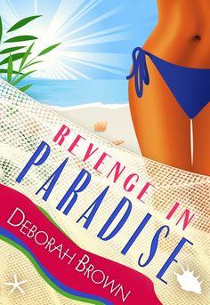 LibriAmoriMiei: Review & Giveaway: Revenge in Paradise by Deborah Brown