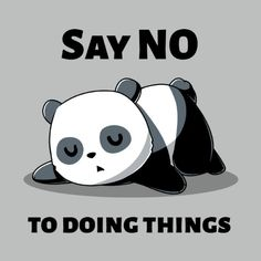Say No To Doing Things | Funny, cute & nerdy shirts – TeeTurtle
