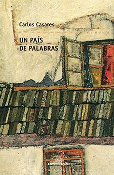 Un país de palabras (Biblioteca Carlos Casares) de [Casares, Carlos]