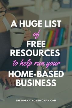 A HUGE List of Free Resources to Help Run Your Home-Based Business